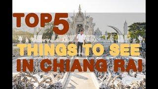 TOP 5 THINGS TO DO IN CHIANG RAI | Chiang Rai Travel Guide