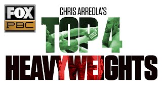 Chris Arreola names his Top 4 Heavyweights right now | PBC ON FOX