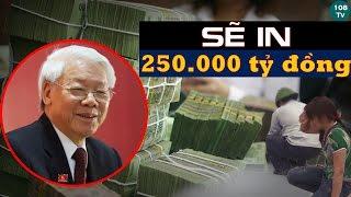 Nóng: Ngân hàng Nhà nước chuẩn bị in 250,000 tỷ đồng, Tiến sĩ Kinh tế Phạm Chí Dũng nhận định