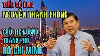 Tiểu sử ông Nguyễn Thành Phong - CHỦ TỊCH ỦY BAN NHÂN DÂN TP HỒ CHÍ MINH