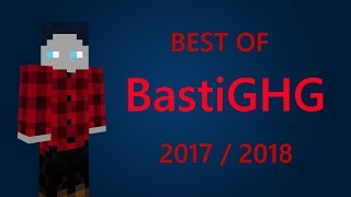 BastiGHG - Best of Stream 2017 / 2018