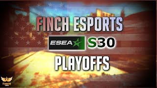 Finch eSports Road to Advanced S30 ESEA