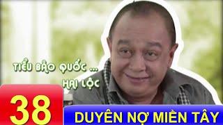 Phim Việt Nam Hay | Duyên Nợ Miền Tây - Tập 38
