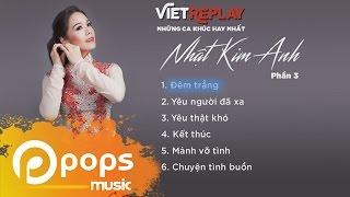 Những ca khúc hay nhất của Nhật Kim Anh (Phần 3) - Nhật Kim Anh
