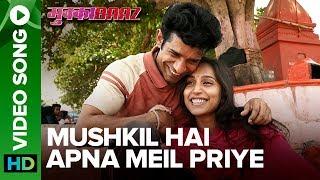 Mushkil Hai Apna Meil Priye – Mukkabaaz