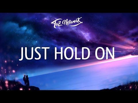 Steve Aoki, Louis Tomlinson - Just Hold On (Lyrics)