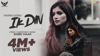 Ik Din – Shipra Goyal – Babbu Maan Video HD