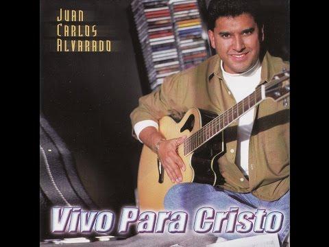 Juan Carlos Alvarado - Vivo Para Cristo (Album Completo HD Mejorado)
