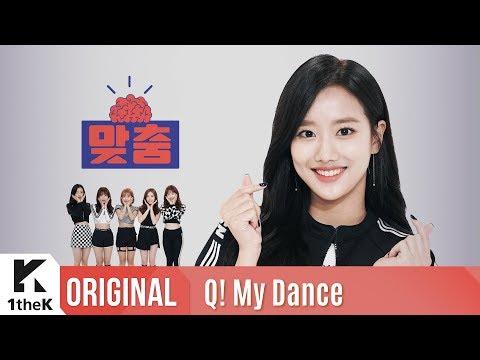 Q! My Dance(맞춤): APRIL(에이프릴) _ Oh! my mistake(예쁜 게 죄)
