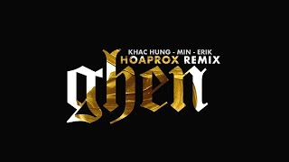 Khac Hung x Erik x Min - GHEN | Hoaprox Remix | Official Audio
