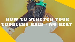 How to prep your toddlers hair for a protective style - NO HEAT 2018