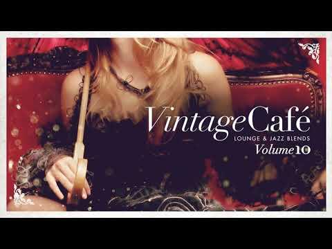 Vintage Café Vol. 10 - Original Full Album - Lounge & Jazz Blends