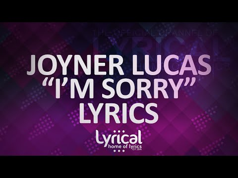 Joyner Lucas - I'm Sorry Lyrics