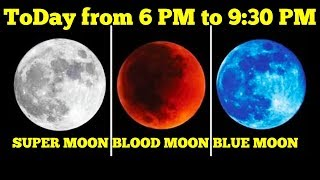 Blue Moon ToDay in India | Super Moon | Blood Moon on 31-01-2018