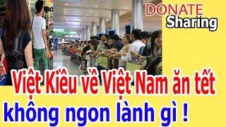 Việt Kiều về Việt Nam ăn tết kh,ô,ng ng,o,n l,à,nh gì ! - Donate Sharing