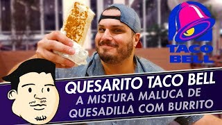 PROVANDO NOVO QUESARITO DO TACO BELL