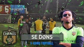 SE DONS | 5 A SIDE FOOTBALL | 'YES YOU''