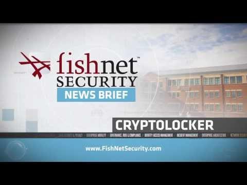 FishNet Security News Brief - CryptoLocker