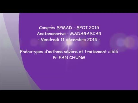 Phénotypes d'asthme sévère et traitement ciblé. Pr Fan CHUNG