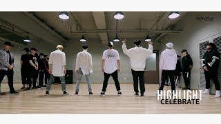 [Dance Practice] 하이라이트(Highlight) - CELEBRATE 안무 연습 영상