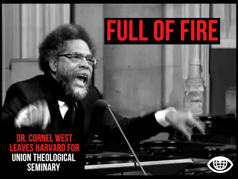 Cornel West | Leaves Harvard for Union Theological Seminary Full of Fire