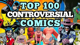 Top 100 Most Controversial & Shocking Comics in History