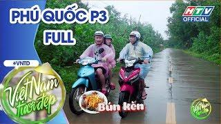 VIỆT NAM TƯƠI ĐẸP | Thu Trang-Tiến Luật-Tân trề thử món ăn lề đường tại Phú Quốc | #HTV VNTD
