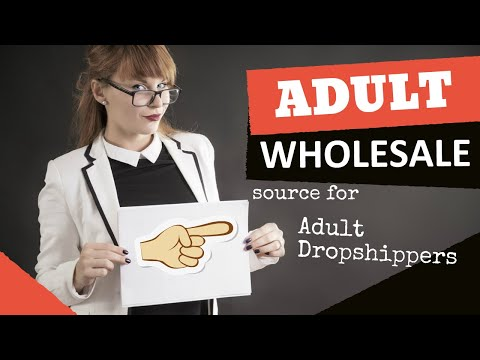Are you looking to start an Adult Drop-ship business?