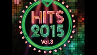 Hits 2015 Vol. 3 - The Best Hits in NonStop Mix (Offical Album) TETA