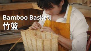 "Bamboo Weaving Basket丨传统竹编提篮丨4K UHD丨小喜XiaoXi丨用500根竹篾编了个限量款""菜篮子"""
