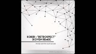 "Kokiri - ""Retrospect"" ( Koven Remix) Peter Gryfin"