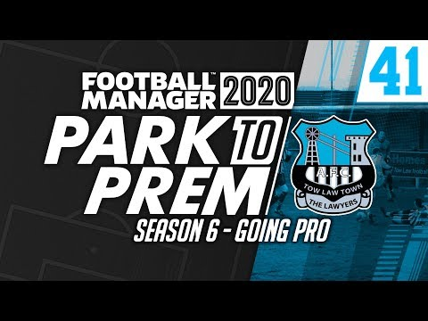 Park To Prem FM20 | Tow Law Town #41 - Going Pro! | Football Manager 2020
