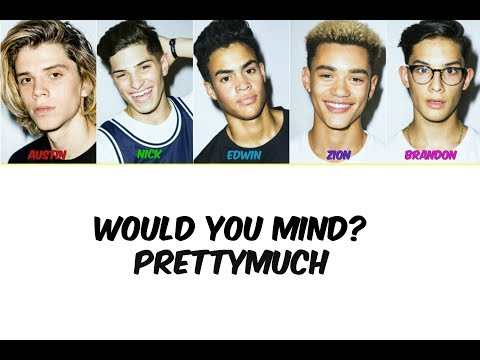 PRETTYMUCH Would You Mind? Lyrics
