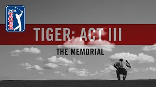 Act III, Part 8: Tiger Woods returns to the Memorial