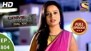 Crime Patrol Dial 100 - Ep 804 - Full Episode - 21st June, 2018