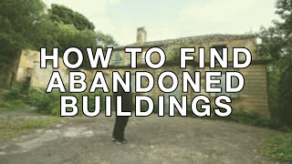 How to Find Abandoned Buildings to Explore!