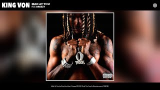 King Von - Mad At You (Audio) (feat. Dreezy)