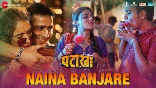 Naina Banjare – Arijit Singh – Pataakha