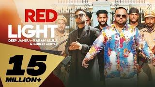 Red Light – Deep Jandu – Karan Aujla – Gurlez Akhtar