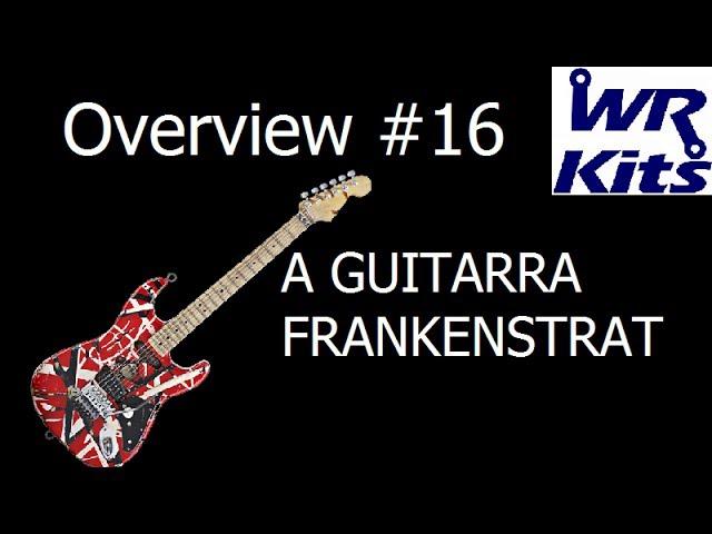 A GUITARRA FRANKENSTRAT | Overview #16