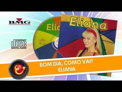 Baixar Eliana - Bom Dia, Como Vai?