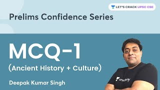 MCQ-1 (Ancient History + Culture)   Prelims Confidence Series  UPSC CSE/IAS 2022  Deepak Kumar Singh