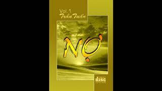 [Album CD Nhạc Nhac Trữ Tình - Vol.1] NỢ - Trần Tuấn
