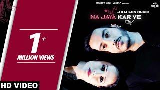 Na Jaya Kar Ve – J Kahlon Music