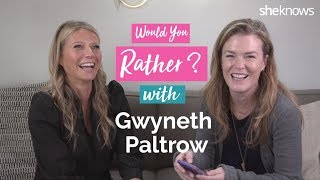 Would You Rather & 3 Questions w/ Gwyneth Paltrow