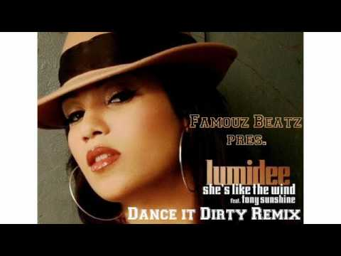 Lumidee feat.Tony Sunshine - She's Like The Wind [Dance it Dirty 2011 Remix] (prod. by Famouz Beatz)