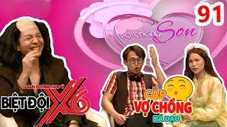 BIỆT ĐỘI X6 | BDX6 #91 | Kelvin Khánh bá đạo khai thác 'chuyện vợ chồng' Sĩ Thanh - Quang Bảo 😂