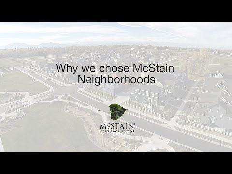 Why we chose McStain Neighborhoods