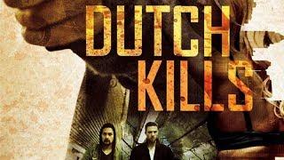 Dutch Kills (Free Action Movie, HD, Full Length, English, Drama, Suspense) watch movies online