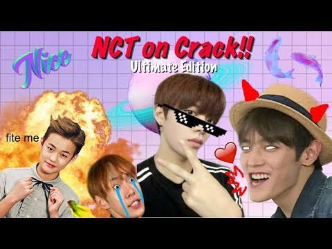 NCT on Crack! [ULTIMATE EDITION ] ♡